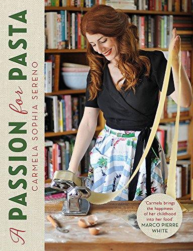 A Passion for Pasta by Carmela Sophia Sereno