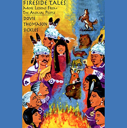 Fireside Tales: More Lessons from the Animal People