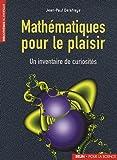 Mathématiques pour le plaisir: Un inventaire de curiosités