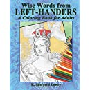 Wise Words from LEFT-HANDERS: A Coloring Book for Adults (Coloring Books for Adults) (Volume 2)