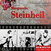 Die Mätresse des Präsidenten: Der Fall Marguerite Steinheil | Christian Lunzer, Peter Hiess