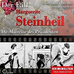 Die Mätresse des Präsidenten: Der Fall Marguerite Steinheil