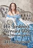 His Lordship's Wayward Wife: A Kinky BDSM Training Historical Romance