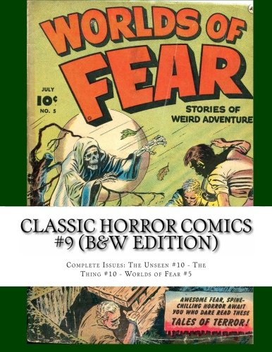 Read Online Classic Horror Comics #9 (B&W Edition): Complete Issues: The Unseen #10 - The Thing #10 - Worlds of Fear #5 pdf