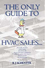 The Only Guide to HVAC Sales... Kindle Edition