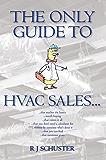101 Ways To Suck As An HVAC Technician: Schuster, R J