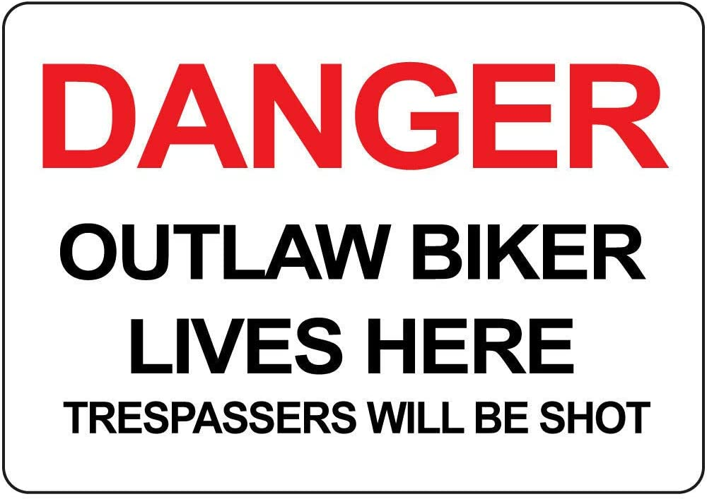 PotteLove Danger Outlaw Biker Lives Trespassers Will Be Shot Aluminum Metal Sign, Wall Decor