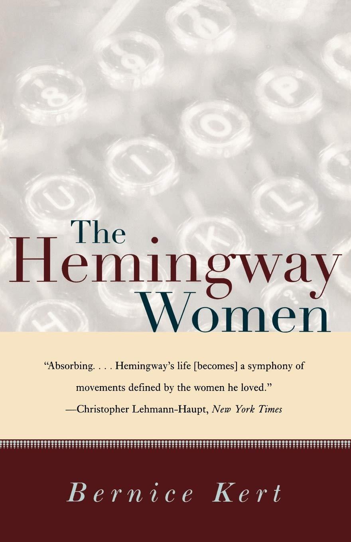 The Hemingway Women: Kert, Bernice: 9780393318357: Amazon.com: Books