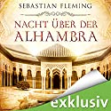 Nacht über der Alhambra Audiobook by Sebastian Fleming Narrated by Louis Friedemann Thiele