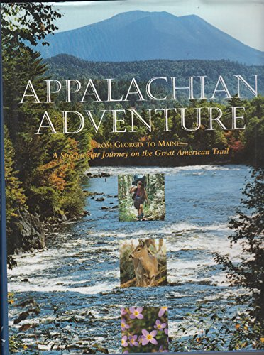 Appalachian Adventure: From Georgia to Maine,  A Spectacular Journey on the Great American Trail