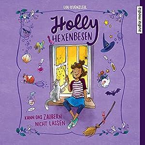 Holly Hexenbesen kann das Zaubern nicht lassen (Holly Hexenbesen 1) Hörbuch