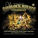 Das Familienritual/Belladonna (Sherlock Holmes Chronicles 43) | Arthur Conan Doyle,J. J. Preyer