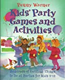 Kids' Party Games and Activities, Penny Warner, 0881661996