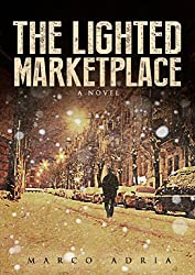 The Lighted Marketplace: A novel
