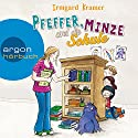 Pfeffer, Minze und die Schule Hörbuch von Irmgard Kramer Gesprochen von: Stefan Kaminski