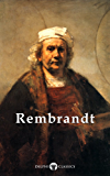 Delphi Complete Works of Rembrandt van Rijn (Illustrated) (Masters of Art Book 9)