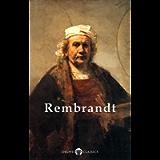 Delphi Complete Works of Rembrandt van Rijn (Illustrated) (Masters of Art Book 9)
