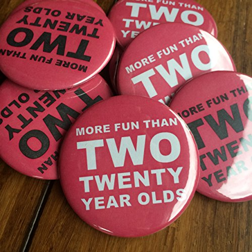 More Fun Than Two Twenty Year Olds, 40th Birthday Party, 40th Party Favor, 40th Party Buttons Buttons (Set of 10) 40th Party Favors