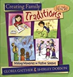 Creating Family Traditions: Making Memories in Festive Seasons (Let's Make a Memory Series)
