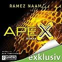 Apex (Nexus-Trilogie 3) Hörbuch von Ramez Naam Gesprochen von: Uve Teschner