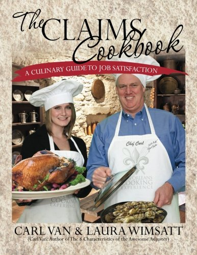 Download The Claims Cookbook: A Culinary Guide to Job Satisfaction (Volume 1) PDF