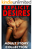 Explicit Desires: Adult Story Collection (Older Man with younger woman erotica)