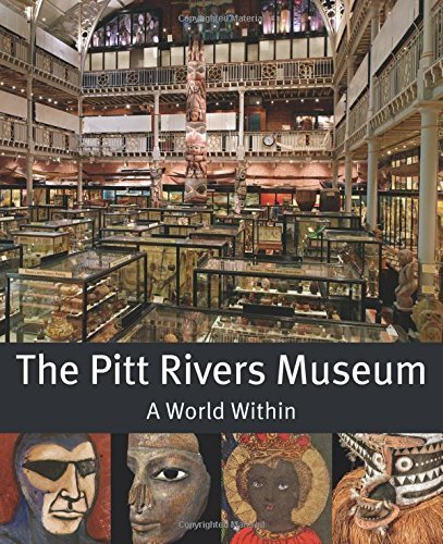 The Pitt Rivers Museum: A World Within By O'Hanlon, Michael (2015) Paperback