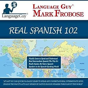 Language Guy's Real Spanish 102 [English and Spanish Edition] Speech