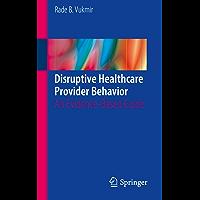 Disruptive Healthcare Provider Behavior: An Evidence-Based Guide