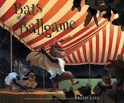 Bats at the Ballgame (A Bat Book)
