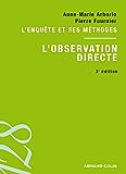 L'observation directe : L'enquête et ses méthodes (Sociologie)