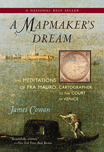 A Mapmaker's Dream: The Meditations of Fra Mauro,...