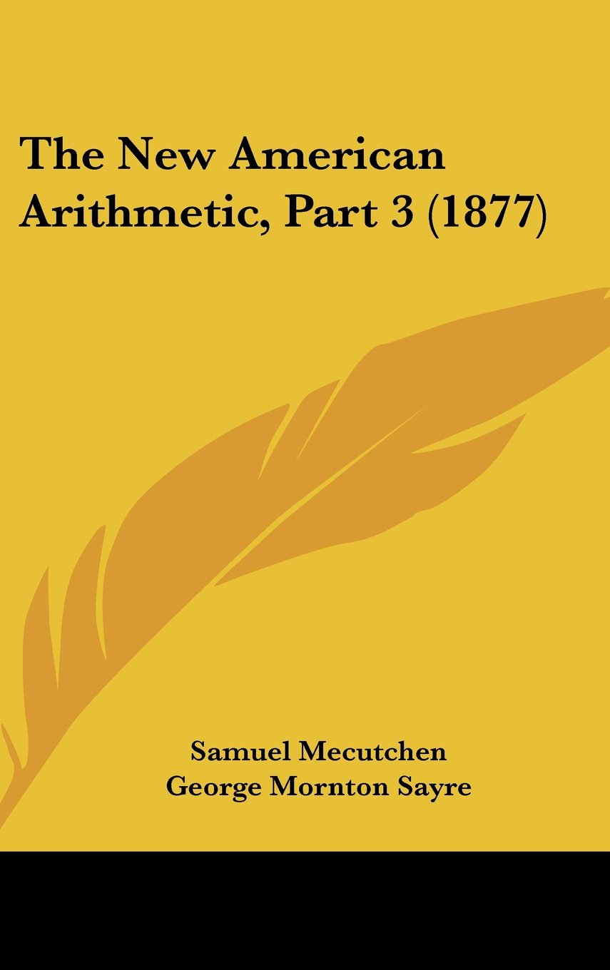 Download The New American Arithmetic, Part 3 (1877) PDF