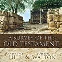 A Survey of the Old Testament (Audio Lectures) Lecture by Andrew E. Hill, John H. Walton Narrated by Andrew E. Hill, John H. Walton