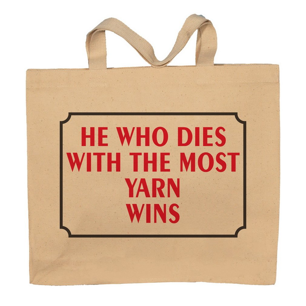 She Who Dies With The Most Yarn Wins Totebag Bag