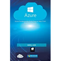 Microsoft Azure: Azure Fundamentals Guide Step by Step. From Beginner to Expert