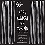 The Curtain: An Essay in Seven Parts   Milan Kundera