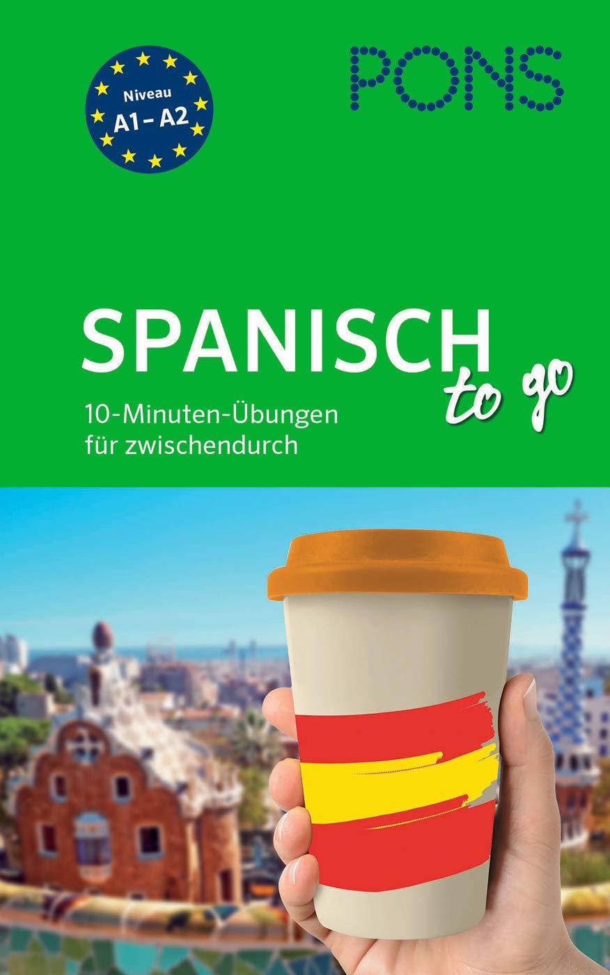 PONS Spanisch Übungen To Go  10 Minuten Übungen Für Zwischendurch  PONS Übungen To Go