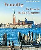 Venedig: 15 Inseln in der Lagune