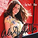 Isabella, Ali - Say You'll Be Mine (2 Discos) [Blu-Ray Audio]
