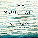 The Mountain: Stories | Paul Yoon