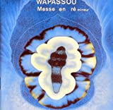 Messe En Re Mineur by Wapassou (1994-10-10)