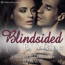 Blindsided: Virginia Bluebloods, Book 1 Audiobook by BJ Wane Narrated by G.C. Wells