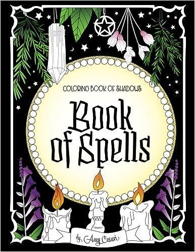 Coloring Book Of Shadows Spells Amy Cesari 9781547101887 Amazon Books