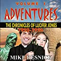 Adventures: The Chronicles of Lucifer Jones 1922-1926: Lucifer Jones, Book 1 Audiobook by Mike Resnick Narrated by Ian Eugene Ryan