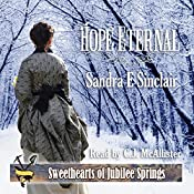 Hope Eternal: Sweethearts of Jubilee Springs, Book 16 | Sandra E. Sinclair