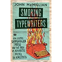 Smoking Typewriters: The Sixties Underground Press and the Rise of Alternative Media in America