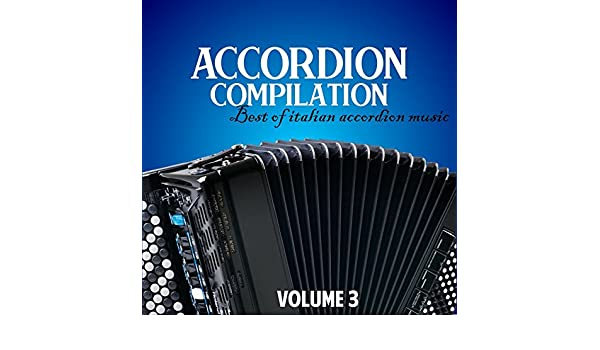 Accordion compilation, Vol  3 (Best of Italian Accordion Music) by
