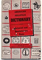 American philatelic dictionary and Colonial…