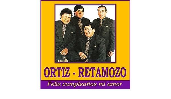 Feliz Cumpleaños Mi Amor by Ortiz Retamozo on Amazon Music ...